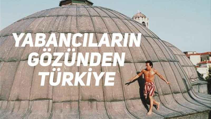 Turistlerin Türkiye Hakkında Düşünceleri Yabancıların Gözünden Türkiye Gezilecek Yerler 2019